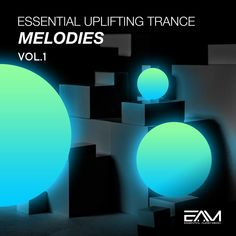 Essential Uplifting Trance Melodies Vol 1