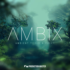 Ambix: Ambient Tools & Foley