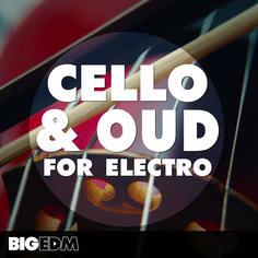 Big EDM: Cello & Oud For Electro