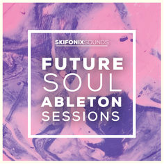 Future Soul Ableton Sessions