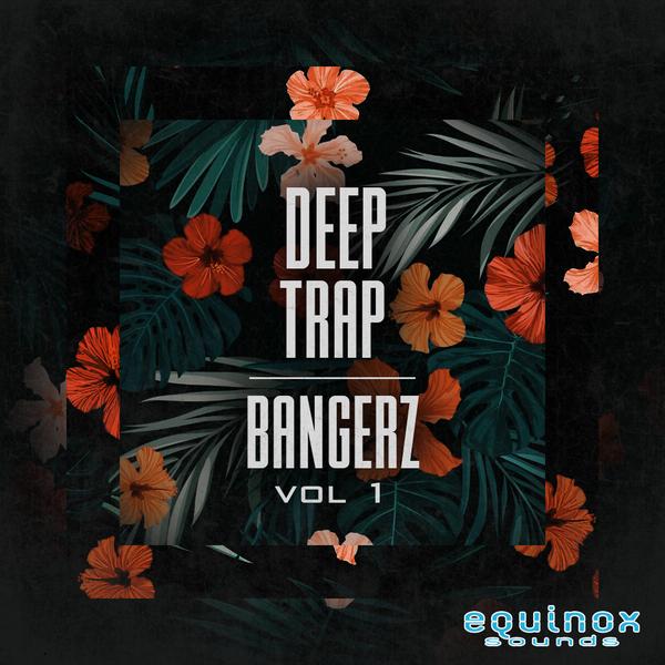 Deep Trap Bangerz Vol 1