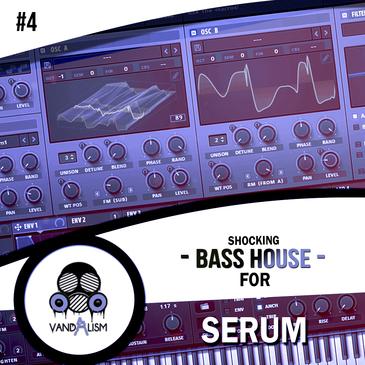 Shocking Bass House For Serum 4