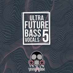 Ultra Future Bass Vocals 5