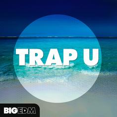 Big EDM: Trap U