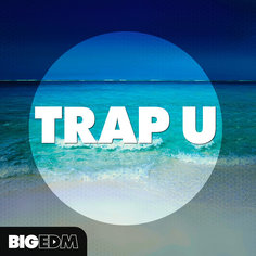 Big EDM: Trap U