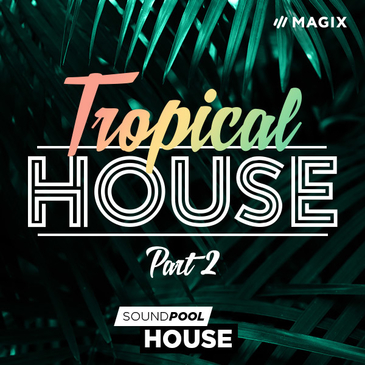 MAGIX: Tropical House Part 2