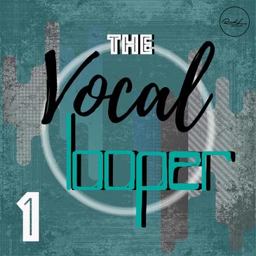 The Vocal Looper Vol 1
