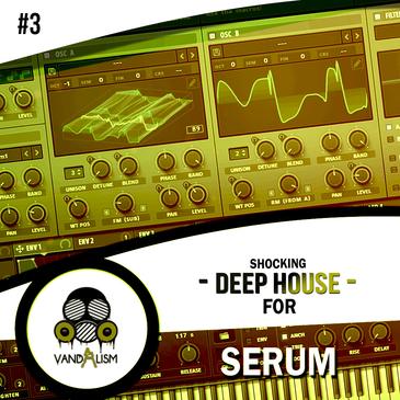 Shocking Deep House For Serum 3