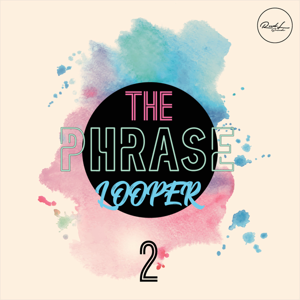 The Phrase Looper Vol 2