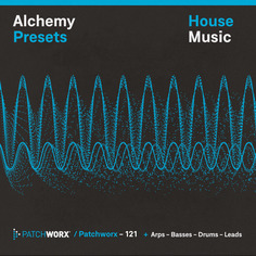 House Music: Alchemy Presets