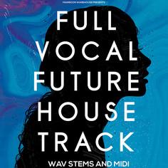 Full Vocal Future House Track: Stems & MIDI