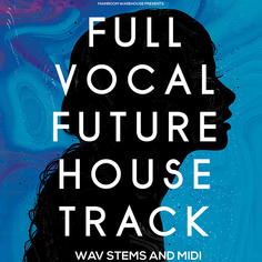 Full Vocal Future House Track: Stems & MIDI