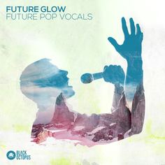 Future Glow: Future Pop Vocals