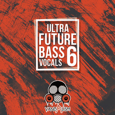 Ultra Future Bass Vocals 6