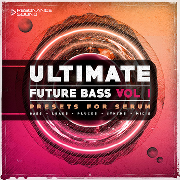 Ultimate Future Bass for Serum Vol 1