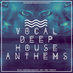 Vocal Deep House Anthems