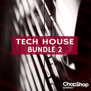 Chop Shop Samples Tech House Bundle 2