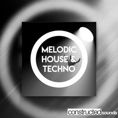 Constructed Sounds: Melodic House & Techno