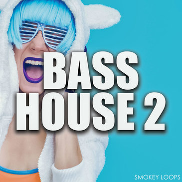 Smokey Loops: Bass House 2