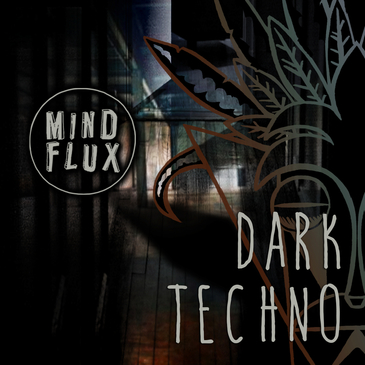 Mind Flux: Dark Techno