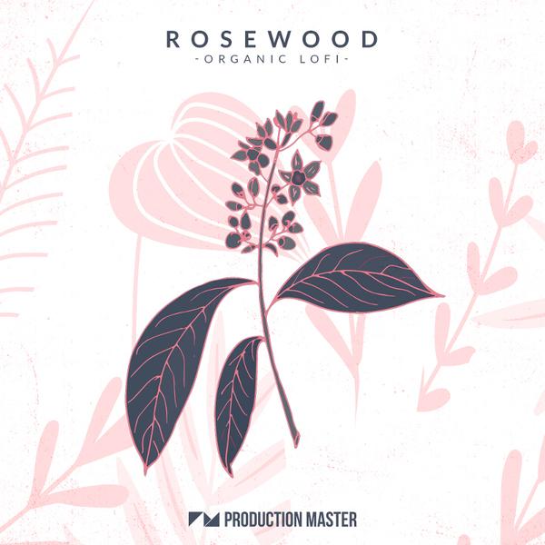 Rosewood: Organic Lo-Fi