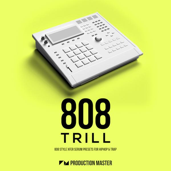 808 Trill: 808 Serum Presets