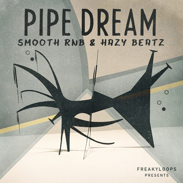 Pipe Dream: Smooth RnB & Hazy Beatz