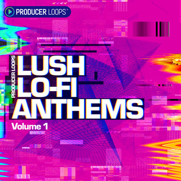 Lush Lo-Fi Anthems Vol 1
