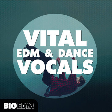 Vital EDM & Dance Vocals