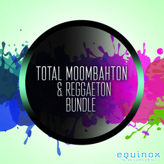 Total Moombahton & Reggaeton Bundle
