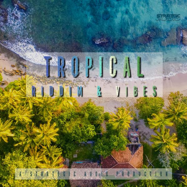 Tropical Riddim & Vibes