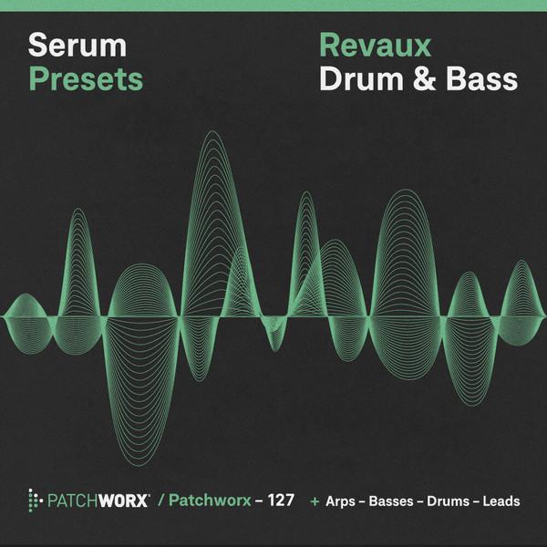 Revaux DnB: Serum Presets