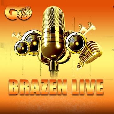 Brazen Live