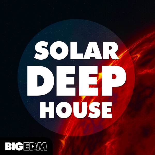 Big EDM: Solar Deep House