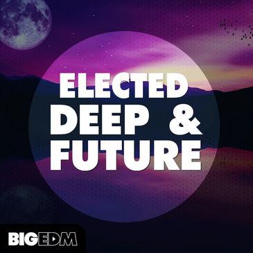 Big EDM: Elected Deep & Future