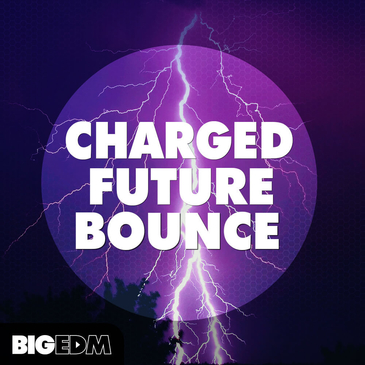 Big EDM: Charged Future Bounce