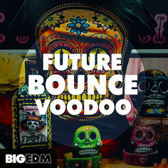 Big EDM: Future Bounce Voodoo