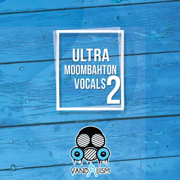 Ultra Moombahton Vocals 2