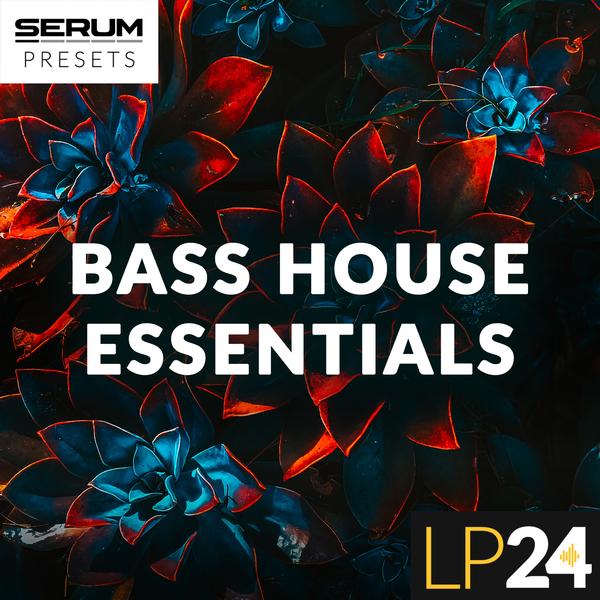 LP24 Bass House Essentials