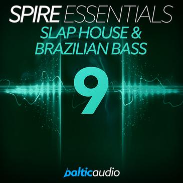 Spire Essentials Vol 9: Slap House & Brazilian Bass