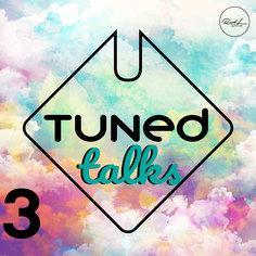 Tuned Talks Vol 3