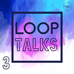Loop Talks Vol 3
