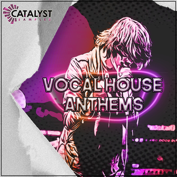 Catalyst Samples: Vocal House Anthems
