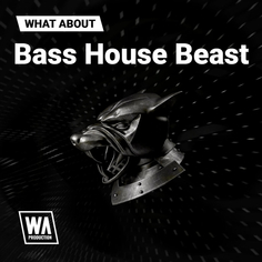 What About: Bass House Beast