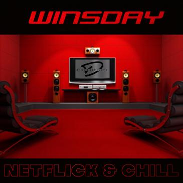 WinsDay Netflick & Chill