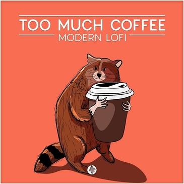 Too Much Coffee - Modern Lofi