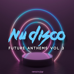 Nu Disco Future Anthems Vol. 3