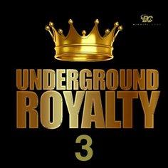Underground Royalty 3
