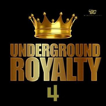 Underground Royalty 4