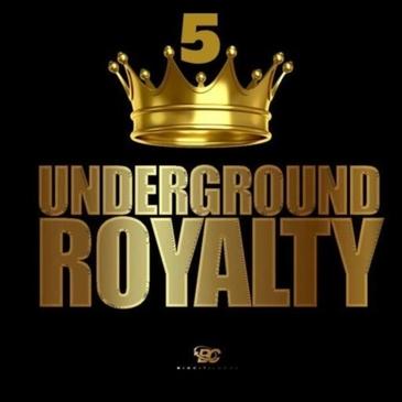 Underground Royalty 5